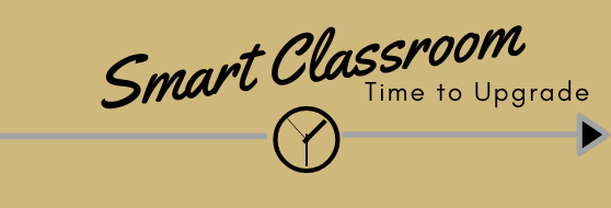 image with text: Smart Classroom, time to upgrade